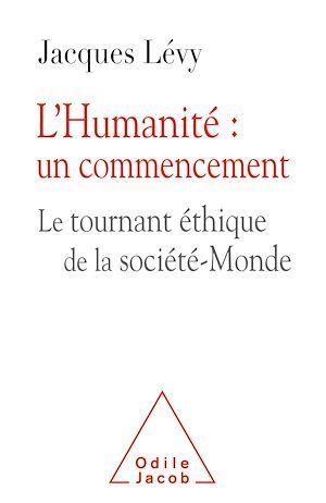 L'humanité : un commencement ; le tournant-éthique de la société-Monde