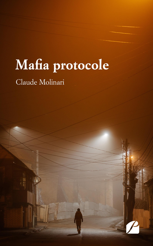Mafia protocole  - Claude Molinari
