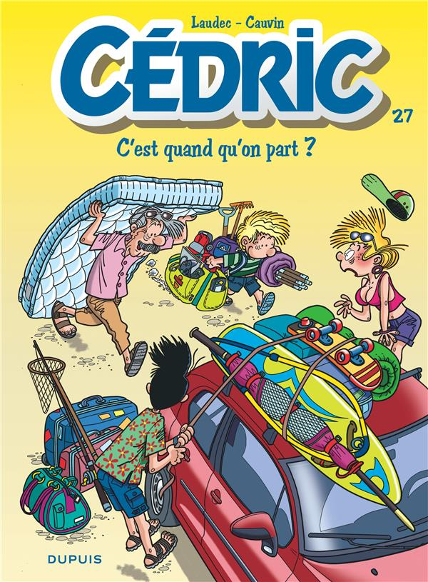 Cedric T.27 ; C'Est Quand Qu'On Part ?