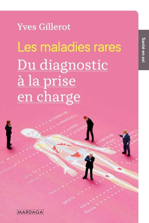 Les maladies rares ; du diagnostic à la prise en charge
