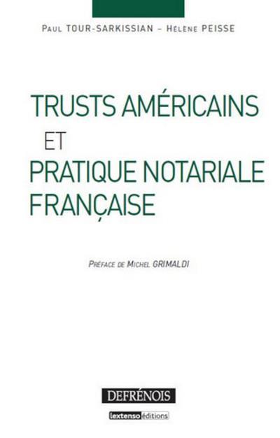 Trusts Americains Et Pratique Notariale Francaise