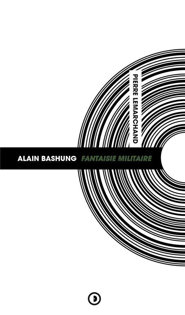 Alain Bashung ; fantaisie militaire