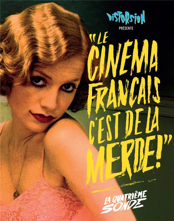 Le cinéma français, c'est de la merde ; la quatrième sonde
