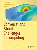 Conversations About Challenges in Computing  - Aslak Tveito - Are Magnus Bruaset