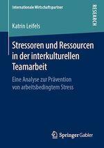 Stressoren und Ressourcen in der interkulturellen Teamarbeit  - Katrin Leifels
