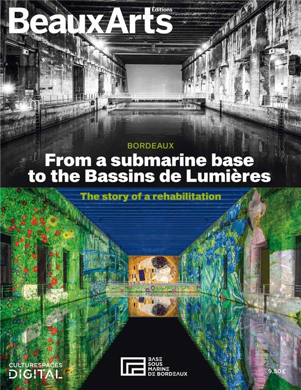 BORDEAUX : FROM A SUBMARINE BASE TO THE BASSINS DE LUMIERES - THE STORY OF A REHABILITATION