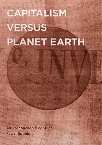 Capitalism Versus Planet Earth