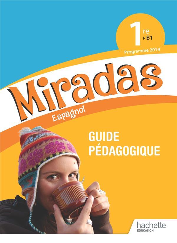 Miradas ; espagnol ; 1re ; guide pédagogique (édition 2019)