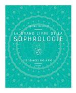 Le grand livre de la Sophrologie