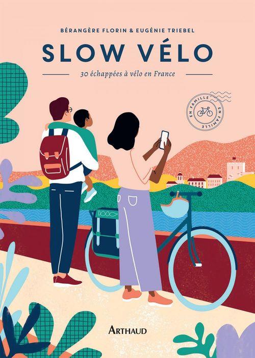 Slow vélo ; 30 échappées en vélo en France