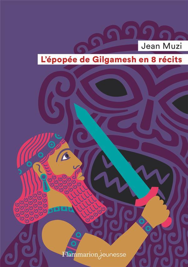 L'épopee de Gilgamesh en 8 récits