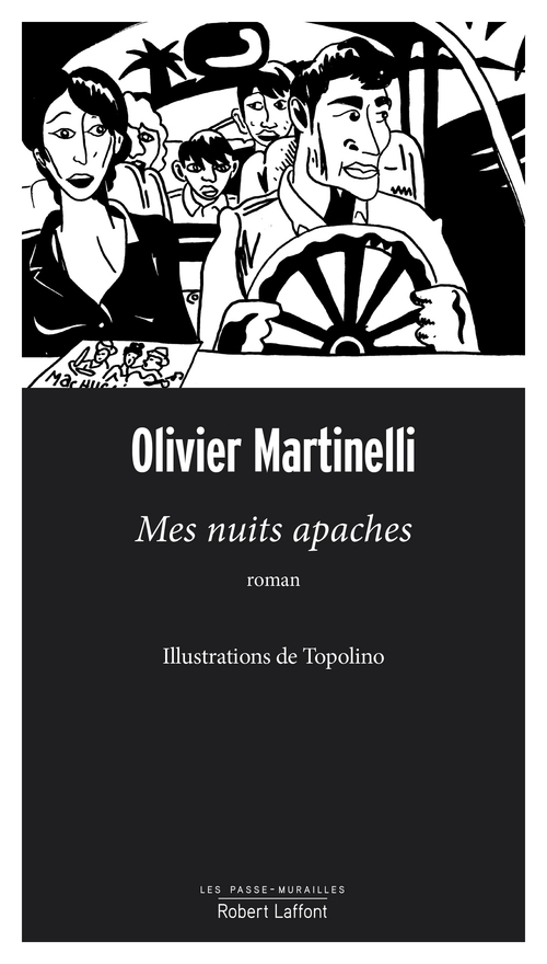 Mes nuits apaches  - Olivier MARTINELLI