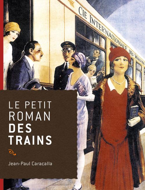 Le petit roman des trains