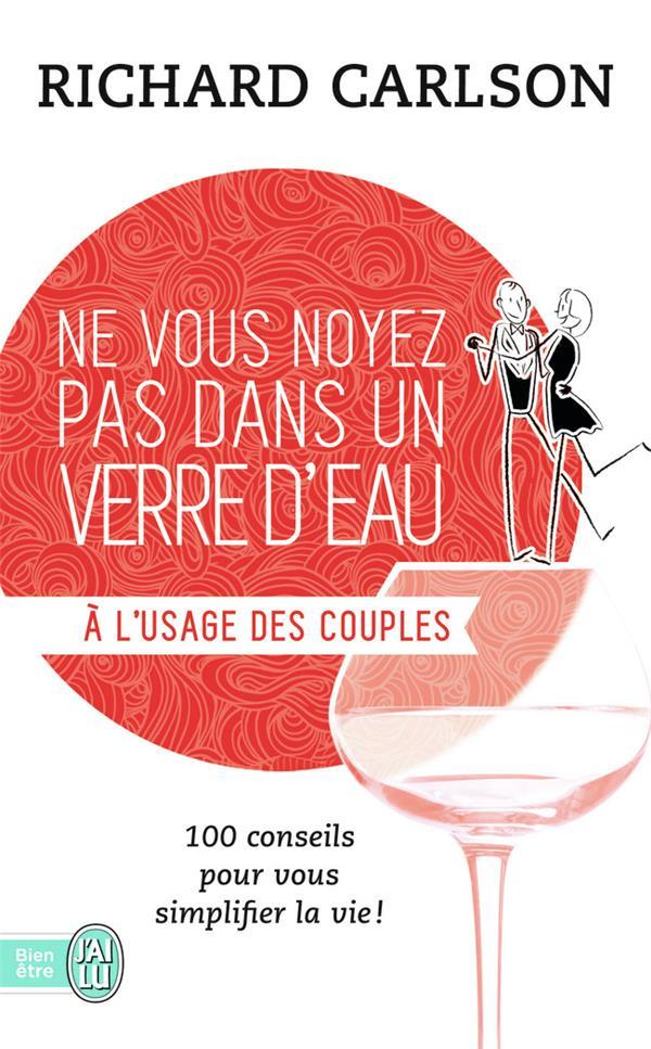 Ne vous noyez pas dans un verre d'eau t.7 ; à l'usage des couples