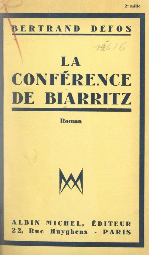 La conférence de Biarritz  - Bertrand Defos
