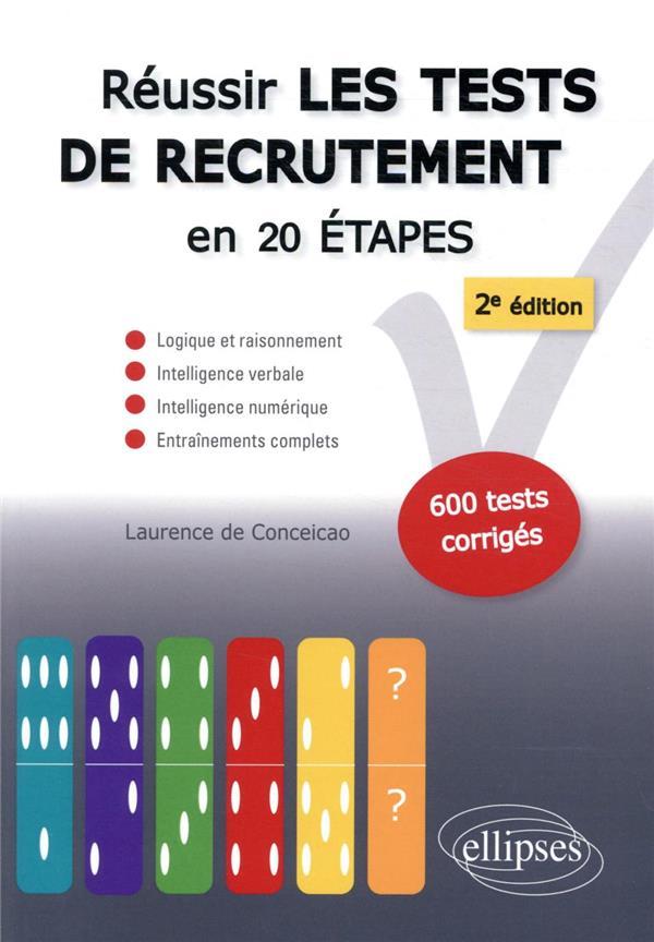 réussir les tests de recrutement en 20 étapes ; logique et raisonnement, intelligence verbale, intelligence numérique, entraînements complets (2e édition)