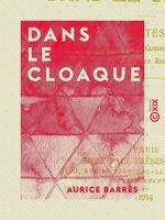 Vente Livre Numérique : Dans le cloaque  - Maurice BARRES