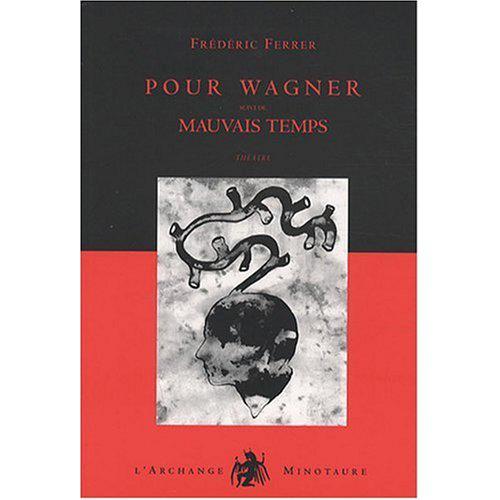 Pour Wagner ; mauvais temps