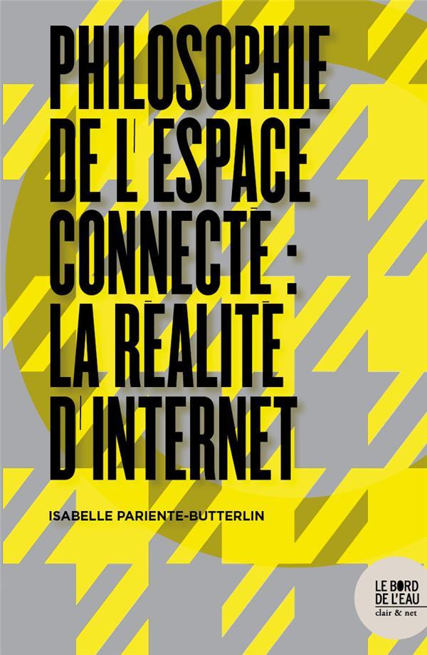 Philosophie de l'espace connecté : la réalité d'internet