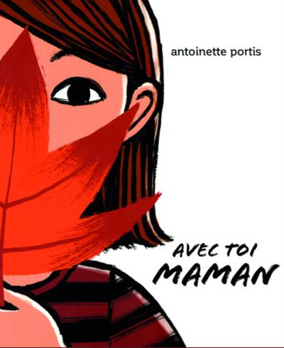 AVEC TOI, MAMAN PORTIS ANTOINETTE