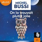Vente AudioBook : On la trouvait plutôt jolie  - Michel Bussi