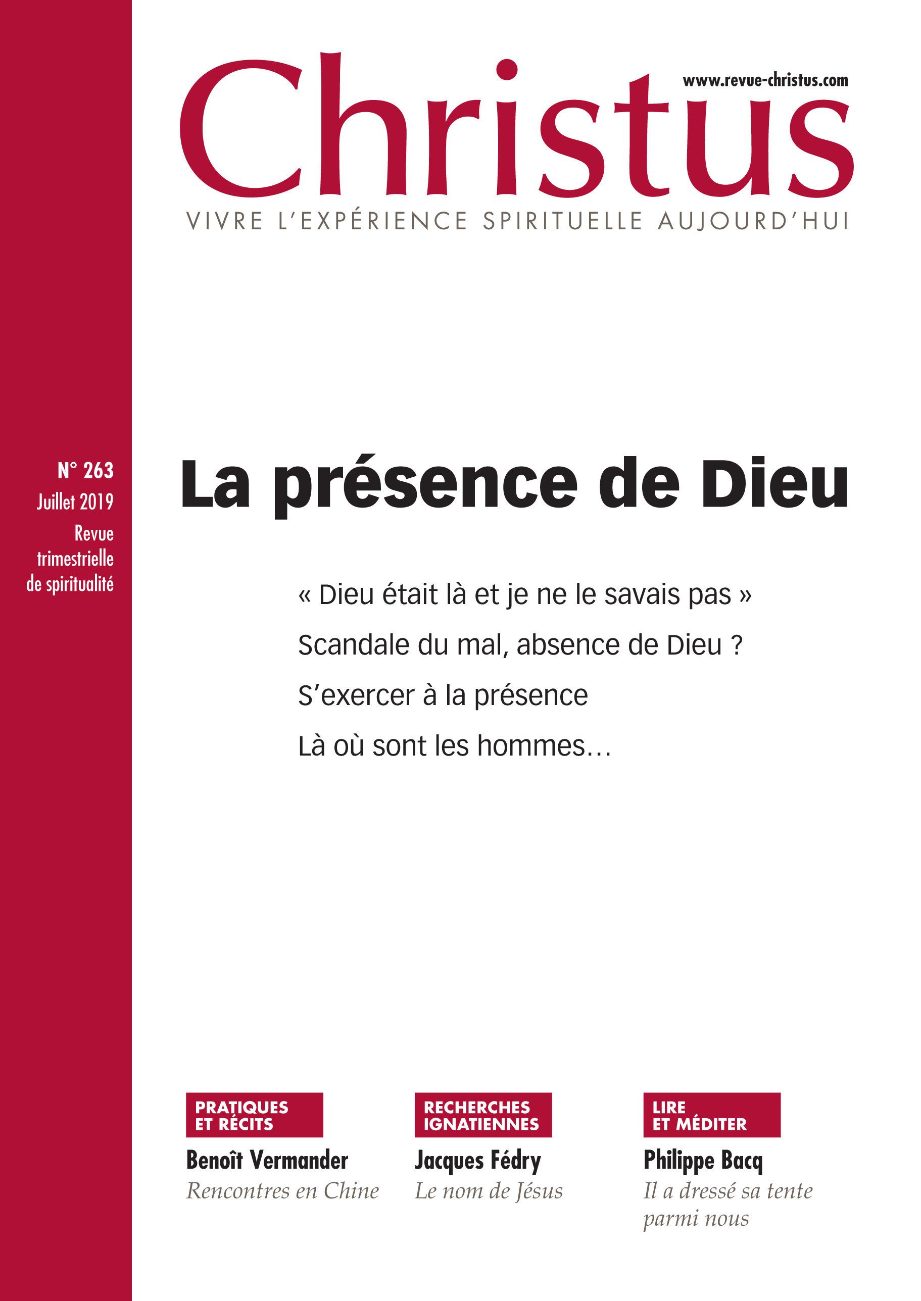 Revue christus n.263 ; juillet 2019  ; la présence de Dieu