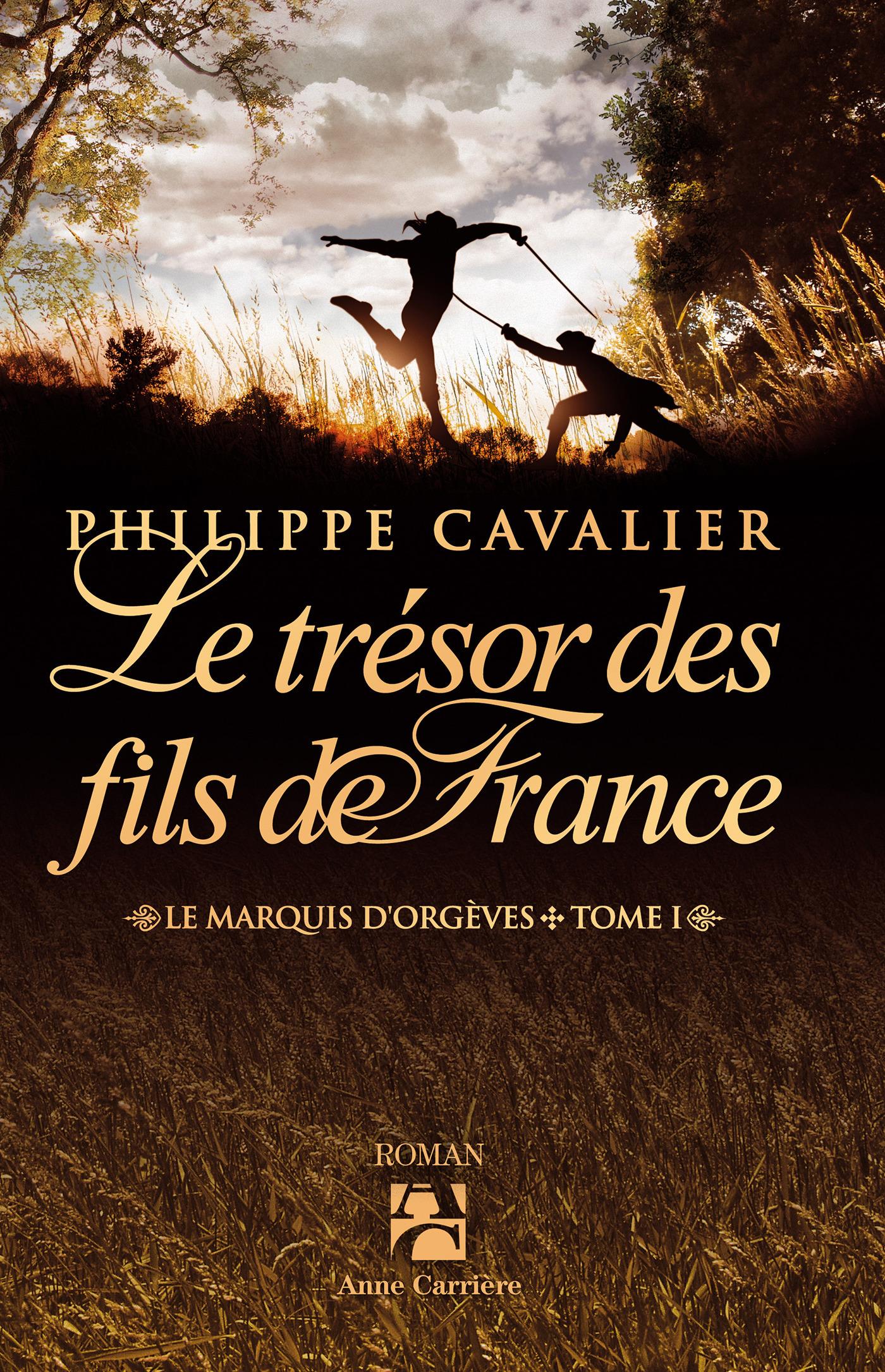 Le marquis d'Orgèves t.1 ; le trésor des fils de France