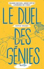 Vente Livre Numérique : Le duel des génies : quand Michel-Ange défie Léonard de Vinci  - Sophie Doudet