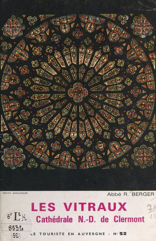 Les vitraux de la cathédrale N.-D. de Clermont
