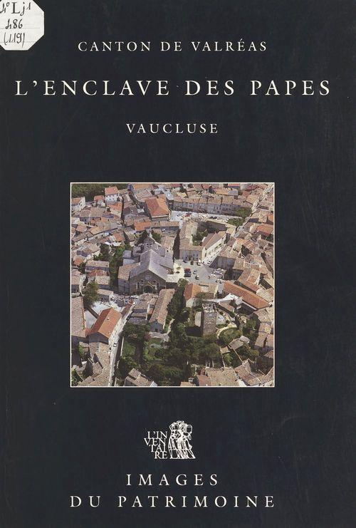 L'Enclave des Papes (canton de Valréas, Vaucluse)  - François Fray