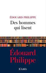 Des hommes qui lisent  - Edouard Philippe