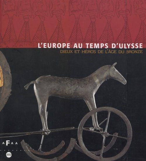 L'Europe au temps d'Ulysse : dieux et héros de l'Âge du bronze