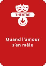 Vente Livre Numérique : Quand l'amour s'en mêle (dès 7 ans)  - Brigitte Saussard
