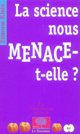 La science nous menace-t-elle ?