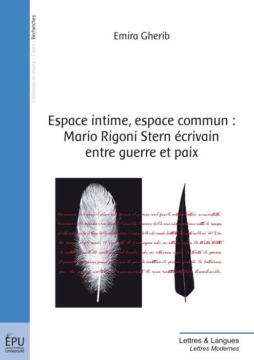 Espace intime, espace commun : Mario Rigoni Stern, écrivain entre guerre et paix