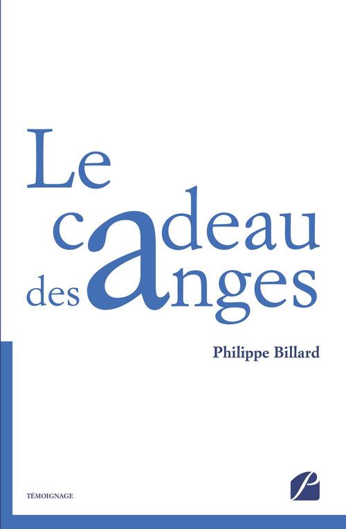 Le cadeau des anges  - Philippe Billard