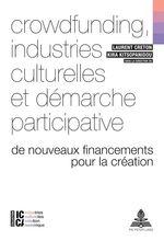 Vente Livre Numérique : Crowdfunding, industries culturelles et démarche participative  - Bertrand LEGENDRE - François Moreau