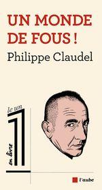 Vente Livre Numérique : Un monde de fous  - Philippe Claudel