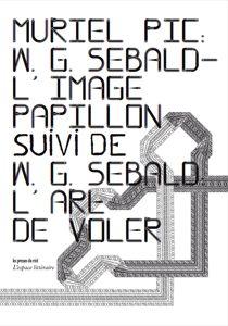 W.G. Sebald ; L'Image-Papillon ; W.G. Sebald, L'Art De Voler