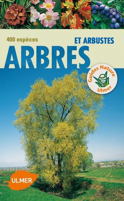 Arbres et arbustes ; 400 espèces