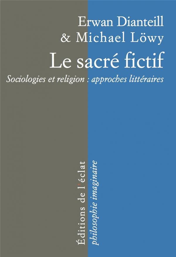 Le sacré fictif ; comment comprendre la religion par la littérature