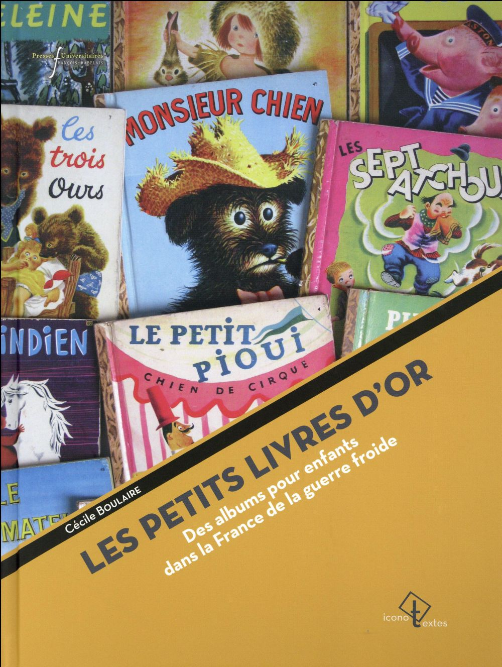 Petits livres d'or - des albums pour enfants dans la france de la guerre froide