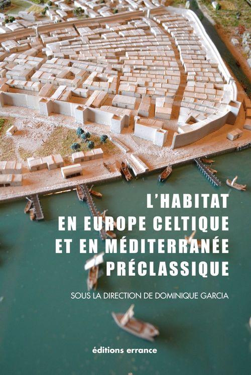 l'habitat en Europe celtique et en Méditerranée préclassique ; domaines urbains