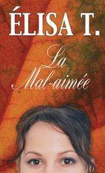 Vente EBooks : La Mal-aimée  - Élisa T.