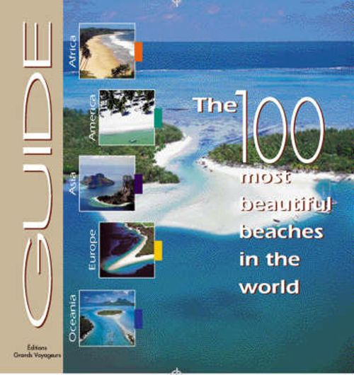 100 most beautiful beaches in the world (1re édition)