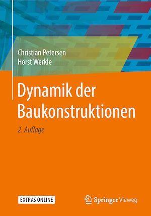 Dynamik der Baukonstruktionen  - Horst Werkle  - Christian Petersen
