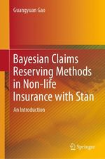 Bayesian Claims Reserving Methods in Non-life Insurance with Stan  - Guangyuan Gao