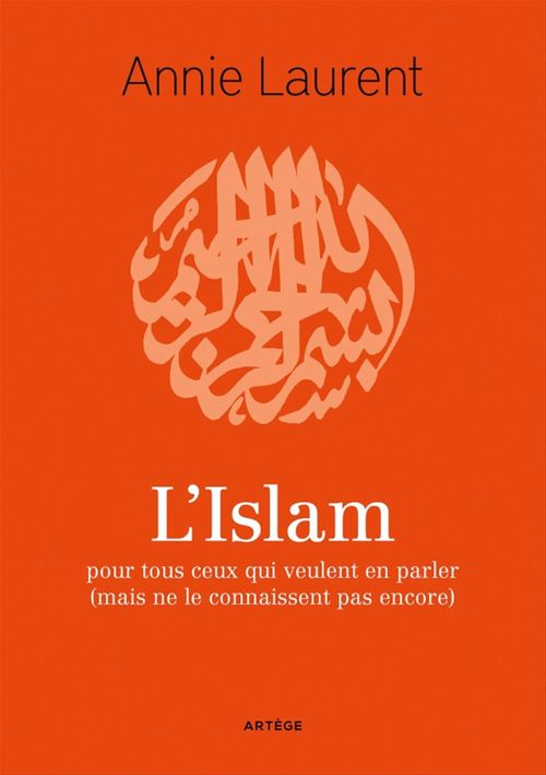 L'Islam  - Annie Laurent