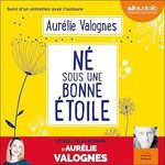 Né sous une bonne étoile  - Aurélie Valognes
