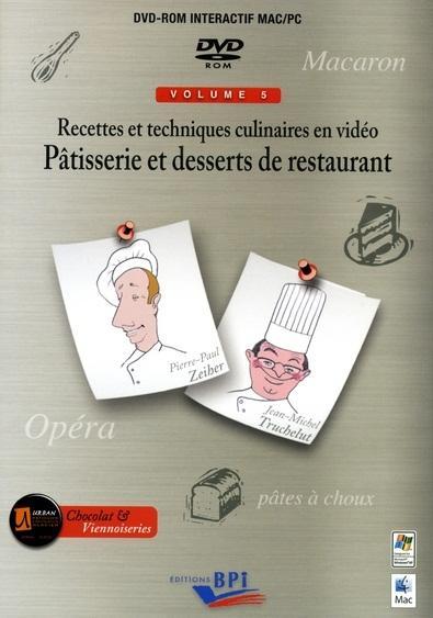 Recettes en video 5 - la patisserie et desserts de restaurant